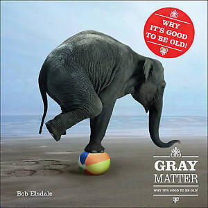 Very-Good-0740762095-Hardcover-Gray-Matter-Why-It-039-s-Good-to-Be-Old-With-Magnif