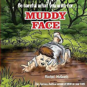 Muddy Face: The Bedtime Version of Mud on Your Face By McGrath, Rachel