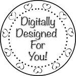 Digitally Designed For You