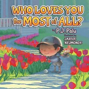 Who Loves You the Most of All? by Palu, P. J. -Paperback