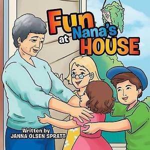 Fun at Nana's House by Spratt, Janna Olsen -Paperback