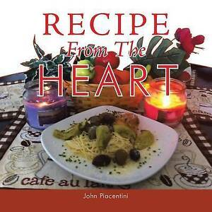 Recipe from the Heart by Piacentini, John -Paperback