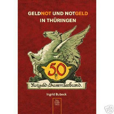 Geldnot und Notgeld in Thüringen Bildband Geschichte Geldscheine Buch Fotos Book