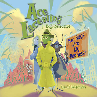 New Ace Lacewing Bug Detective Bad Bugs Are My Business By David