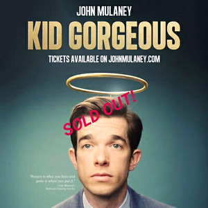 John Mulaney SOLD OUT ticket! 7 PM showtime!