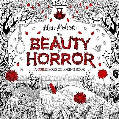Beauty of Horror : A Goregeous Coloring Book, Paperback by Robert, Alan (ILT)...