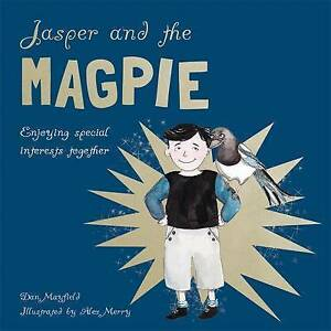Jasper and the Magpie: Enjoying special interests together, Mayfield, Dan, New B