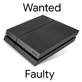 Faulty PlayStation 4 wanted