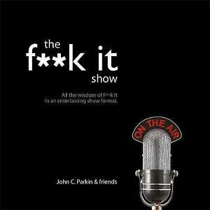 The Fuck it Show
