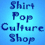 Shirt Pop Culture Shop