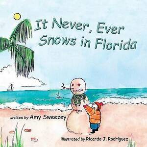 It Never, Ever Snows in Florida By Sweezey, Amy -Paperback