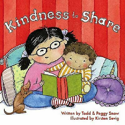 Kindness to Share from A to Z by Snow, Todd (Kindness To Share From A To Z)