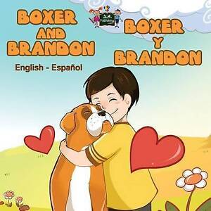 Boxer and Brandon Boxer y Brandon English Spanish Bilingual Edition by S a - Norwich, United Kingdom - Boxer and Brandon Boxer y Brandon English Spanish Bilingual Edition by S a - Norwich, United Kingdom