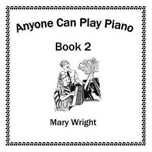 Anyone Can Play Piano: Book Two by Wright, Mary -Paperback NEW