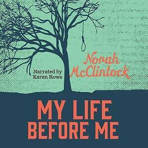 NEW My Life Before Me Unabridged Audiobook (Secrets) by Norah McClintock