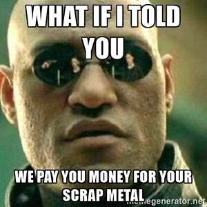 Looking to Buy Scrap Metal, CASH paid on the spot!!