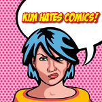 Kim Hates Comics!