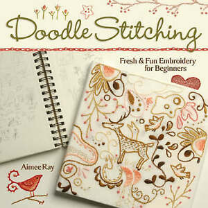 Doodle-Stitching-039-Fresh-amp-Fun-Embroidery-for-Beginners-Ray-Aimee