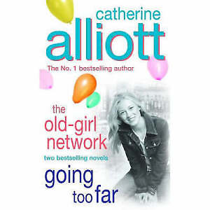The Old-Girl Network and Going Too Far (Omnibus), Catherine Alliott, Very Good B