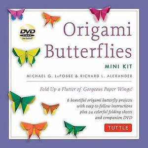 Origami Butterflies Mini Kit: Fold Up a Flutter of Gorgeous Paper Wings! by...