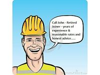 Retired Joiner. Reasonable rates. Years of experience and good honest advice
