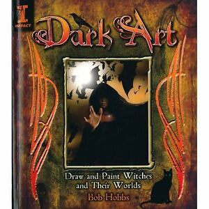 Dark-Art-How-to-Draw-and-Paint-Witches-and-Worlds-by-Bob-Hobbs-2009