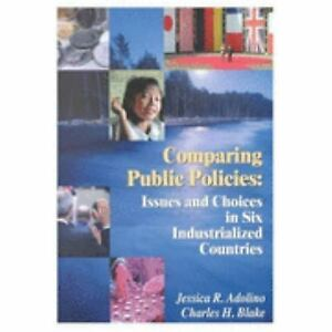 Comparing Public Policies: Issues and Choices In Six Industrialized Countries by