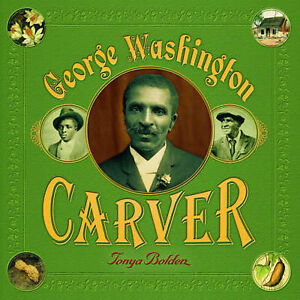 George Washington Carver by Bolden, Tonya -Paperback