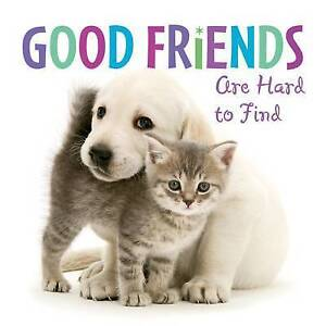 Good Friends Are Hard to Find by Sellers Publishing Inc -Hcover