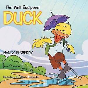The Well Equipped Duck by Elsberry, Nancy -Paperback