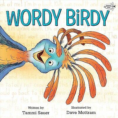 Wordy Birdy, Paperback by Sauer, Tammi; Mottram, Dave (ILT), Like New Used, F...
