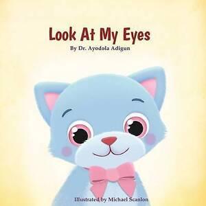 Look at My Eyes By Adigun, Dr Ayodola -Paperback
