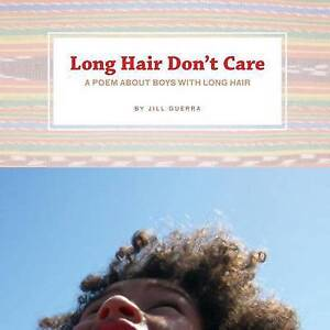 Long Hair Don't Care: A Poem about Boys with Long Hair By Guerra, Jill