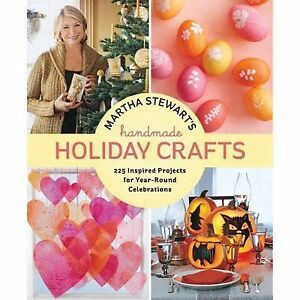 Martha Stewart's Handmade Holiday Crafts: 225 Inspired Projects Peterborough Peterborough Area image 1