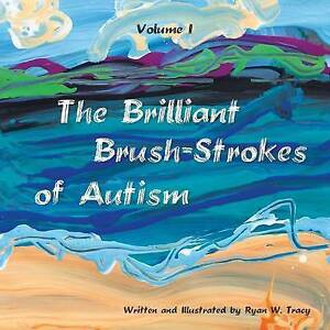 The-Brilliant-Brush-Strokes-of-Autism-Volume-I-by-Tracy-Ryan-W-Paperback