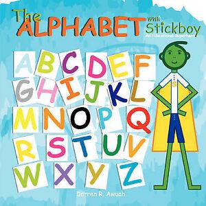 The Alphabet with Stickboy by Awuah, Darren R