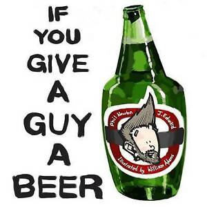 NEW If You Give A Guy A Beer by Phil Newton
