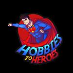 Hobbies to Heroes
