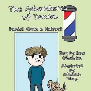 The Adventures of Daniel: Daniel Gets a Haircut by Ghazarian, Rene
