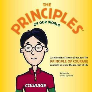 The Principles Our World - Courage Collection Stories ab by Esposito David a