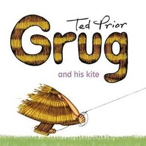 NEW, TED PRIOR. GRUG AND HIS KITE. 9780731813964