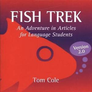 NEW Fish Trek, Version 2.0: An Adventure in Articles for Language Students