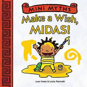 Make a Wish, Midas! (Mini Myths) By Holub, Joan