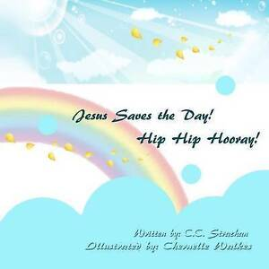 Jesus Saves the Day. Hip Hip, Hooray! by Strachan, C. C. -Paperback