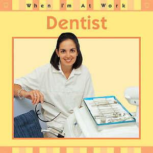 Chancellor, Deborah When I'm At Work: Dentist Very Good Book