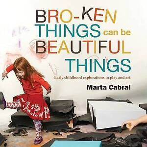 Broken-Things-Can-Be-Beautiful-Things-Early-Childhood-Exploratio-by-Cabral-Marta