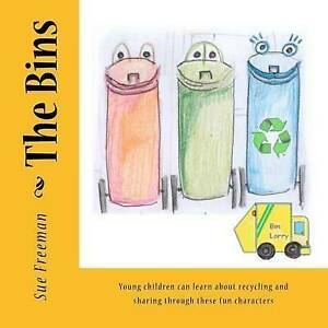 The Bins Young Children Can Learn about Recycling Sharing Th by Freeman MS Sue V