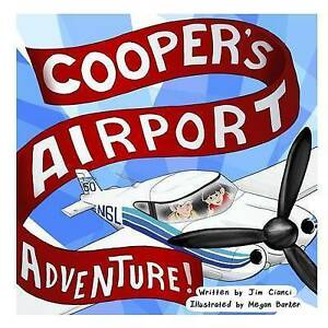 Cooper's Airport Adventure By Cianci Jr, MR James J. -Paperback