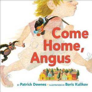 Come Home, Angus By Downes, Patrick -Hcover