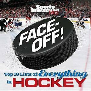 Face-Off Top 10 Lists Everything in Hockey by Editors Sports Illustrated Kids